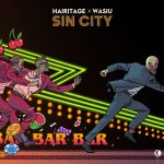 Hairitage, Wasiu – Sin City