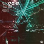 Felix Krocher – I Am the Night (feat. LMNL)