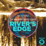Kev Dot Kruz, The Man Who Creates Clouds – River's Edge