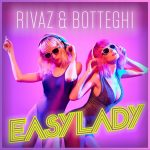 Rivaz, Botteghi – Easy Lady (Extended)