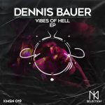 Dennis Bauer – Vibes Of Hell EP