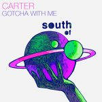 Carter (AUS) – Gotcha With Me