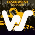 Orson Welsh – Days Go By