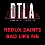 Redux Saints – Bad Like Me