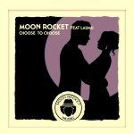 Moon Rocket, LauMii – Choose To Choose