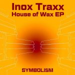 Inox Traxx – House of Wax EP