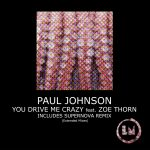 Paul Johnson, Zoe Thorn – You Drive Me Crazy (Extended Mixes)