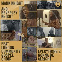 Mark Knight, Beverley Knight, London Community Gospel Choir – Everything's Gonna Be Alright