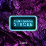 Tuff London – Strobe (Extended Mix)