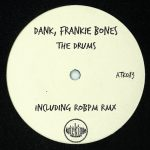 Frankie Bones, Dank – The Drums