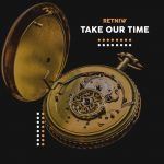 Retniw – Take Our Time