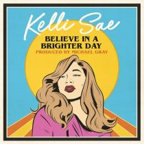 Michael Gray, Kelli Sae – Believe In A Brighter Day