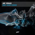 Jay Vegas – They Don't Know