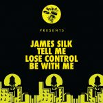 James Silk – Tell Me / Lose Control / Be With Me