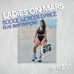 Ladies On Mars – Boogie Wonder Dance (feat. Ruff Diamond)