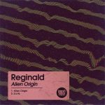 Reginald – Alien Origin