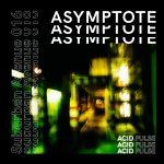 Asymptote – Acid Pulse