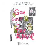 Soul Button – God Save The Rave