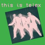 Telex – The Beat Goes On/Off