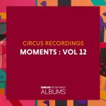 VA – Circus Recordings Moments, Vol. 12
