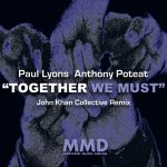 Paul Lyons, Anthony Poteat – Together We Must(John Khan Collective Remix)