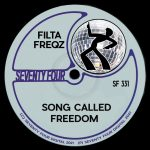 Filta Freqz – Song Called Freedom