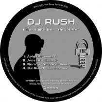 "DJ Rush – I Like it Like This ""Redefine"" (The Remixes)"