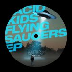 Acid Kids – Flying Saucers EP