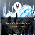 Kiz Pattison, Micah Paul Lukasewich – Beam Of Light / The Key