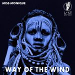Miss Monique – Way of the Wind