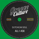 Dutchican Soul – All I Ask