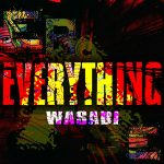 Wasabi – Everything