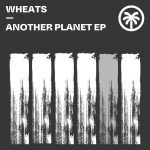 Medusa, Wheats – Another Planet EP