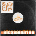 Alessandrino – So Get Up