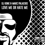 DJ Kone & Marc Palacios – Love Me Or Hate Me