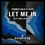 Vivid, Thomas Gold – Let Me In (feat. Nino Lucarelli)