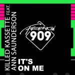 Ann Saunderson, Killed Kassette – It's On Me