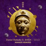 Daniel Rateuke, Awen – Gold (Manoo Remixes)
