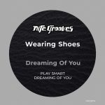 Wearing Shoes – Dreaming Of You