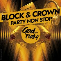 Block & Crown – Party Non Stop