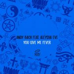 Andy Bach, Aleysha Eve – You Give Me Fever