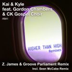 Kai & Kyle, Gordon Chambers, CK Gospel Choir – Higher Than High (Remixes)