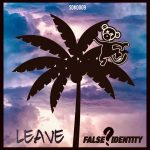 False Identity (UK) – Leave