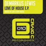 Demarkus Lewis – Love Of House EP