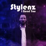 Stylenz – I Need You