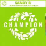 Sandy B – Ain't No Need To Hide (WZA Remixes)