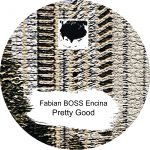 Fabian BOSS Encina – Pretty Good