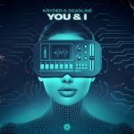 Kryder, Deadline – You & I