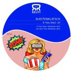 Kuestenklatsch – If You Only EP