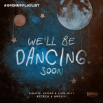 Dimitri Vegas & Like Mike, Angemi, Azteck – We'll Be Dancing Soon (Extended Mix)